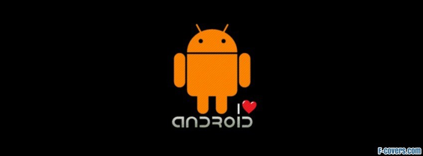 i love android facebook cover timeline photo banner for fb