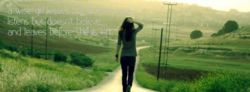 a smart girl leaves before left facebook cover