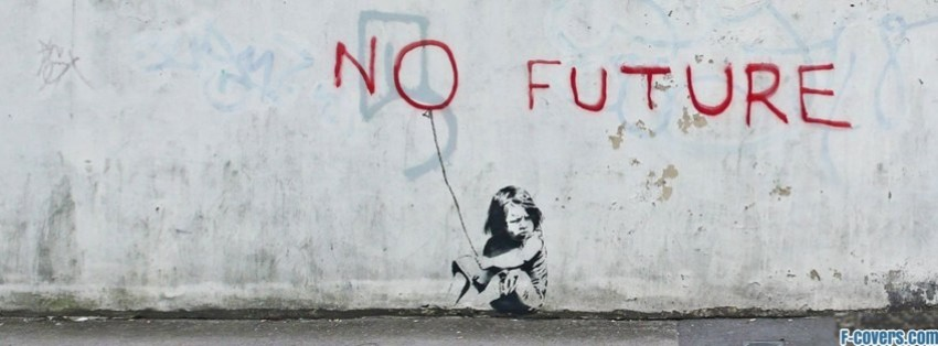 banksy street art no future facebook cover