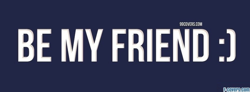 be my friend facebook cover