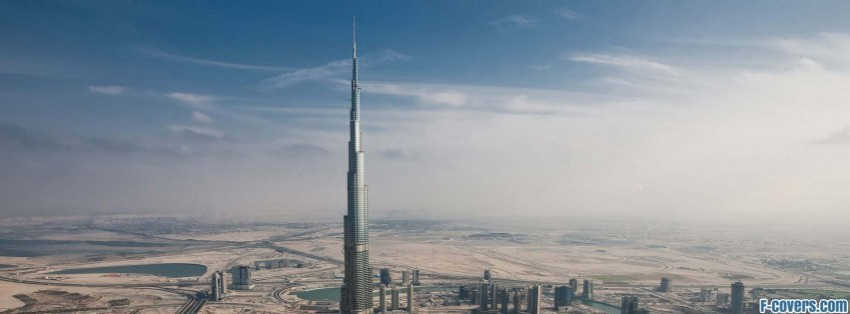 burj khalifa khalifa tower dubai united arab emirates facebook cover