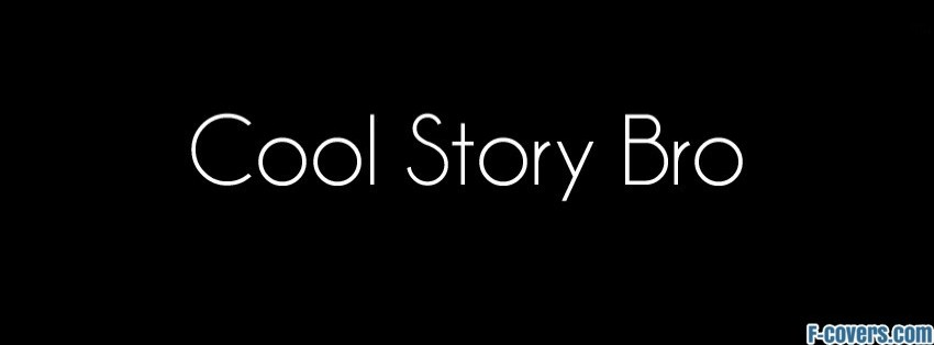 cool story bro Facebook Cover timeline photo banner for fb