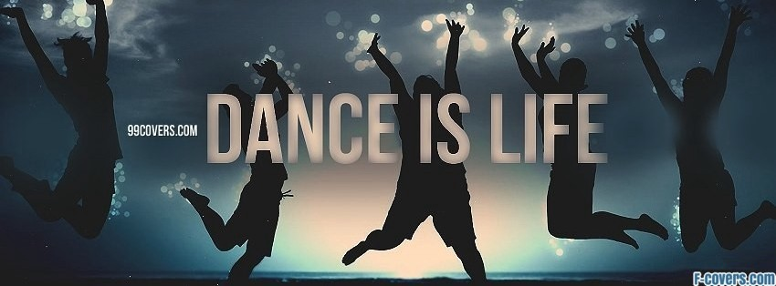 dance is life Facebook Cover timeline photo banner for fb