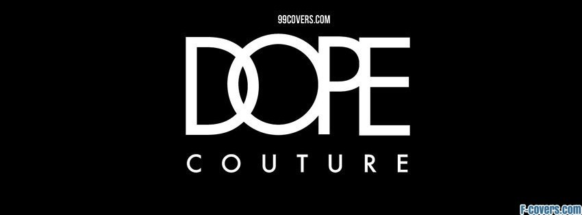 33fdb821f21197 dope couture Facebook Cover timeline photo banner for fb