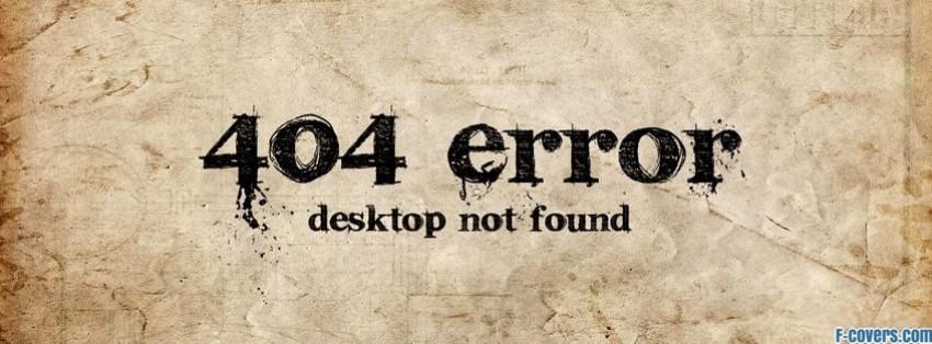 Funny Error Desktop Not Found Facebook Cover