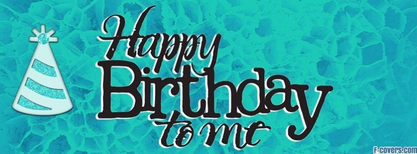 happy birthday to me facebook cover