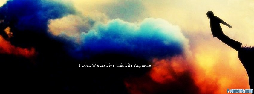 i dont wanna live facebook cover