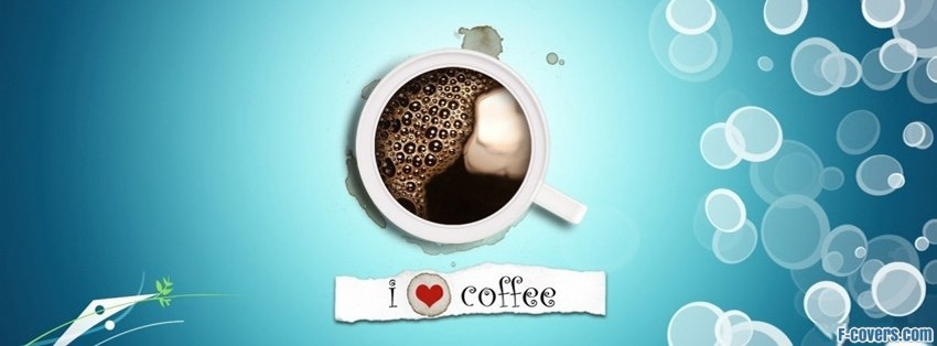 i love coffee facebook cover