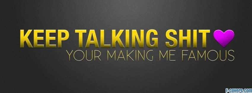 keep talking shit facebook cover