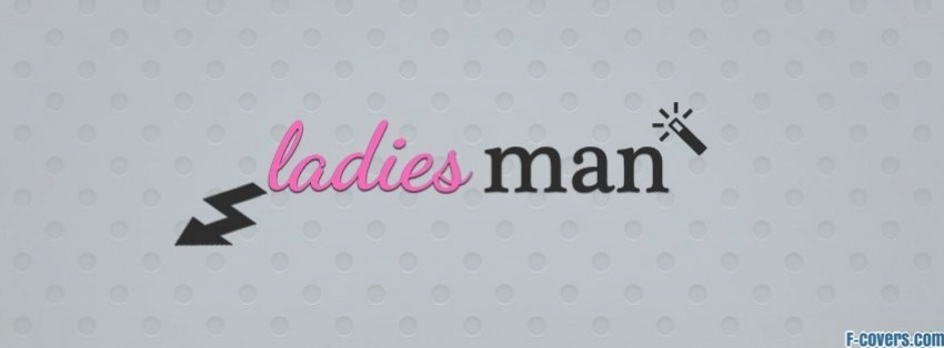ladies man at profile pic facebook cover