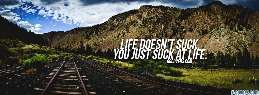 life doesnt suck Facebook cover