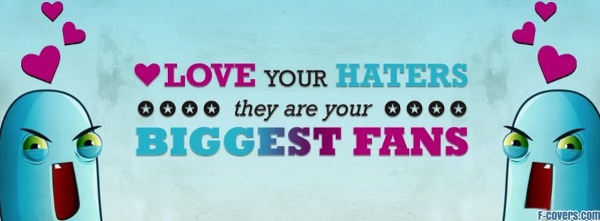 love your haters facebook cover