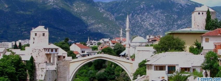 mostar in bosnia and hercegowina facebook cover