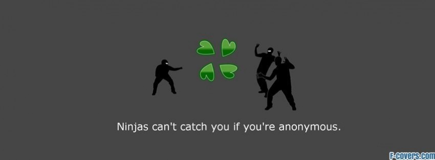 ninjas cant catch you if youre anonymous Facebook Cover ...