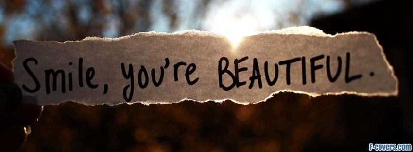 smile you are beautiful Facebook Cover timeline photo banner for fb Most Beautiful Love Cover Photos For Facebook