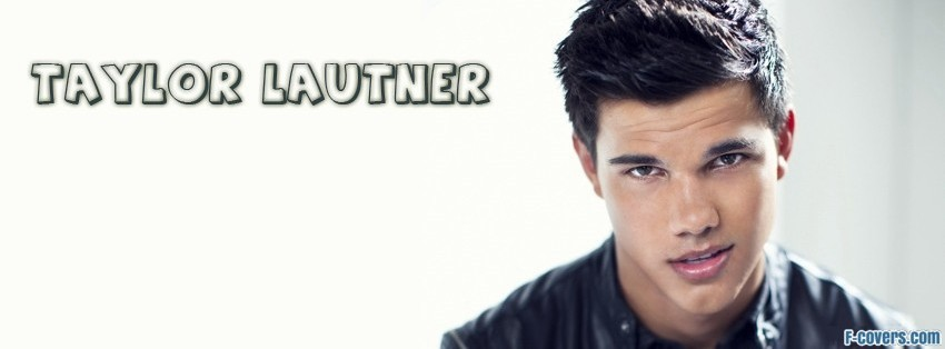 taylor lautner facebook cover