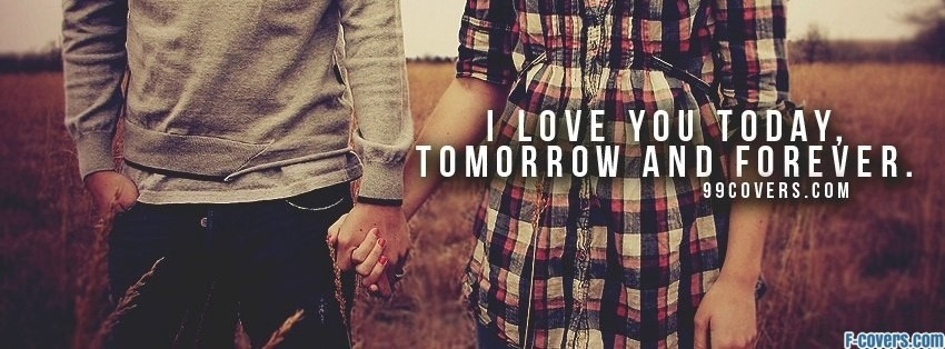 Love You Today Love You Tomorrow Today Tomorrow And Forever