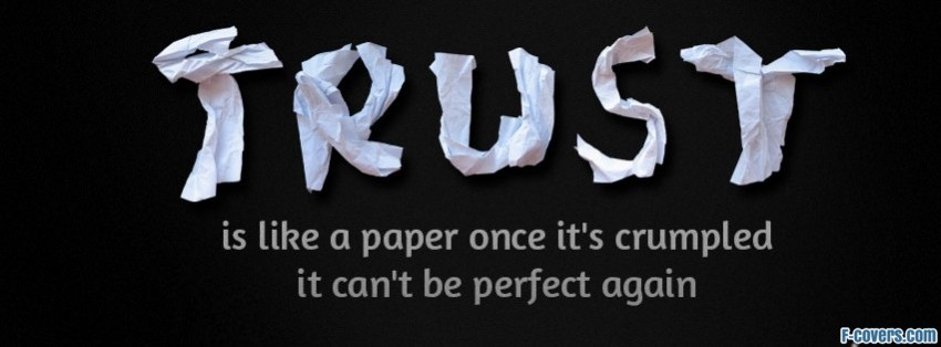 trust is like a paper facebook cover
