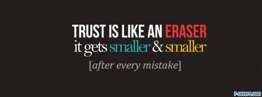 trust is like an eraser facebook cover