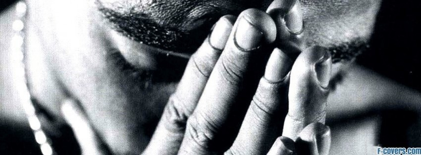 tupac praying sad facebook cover