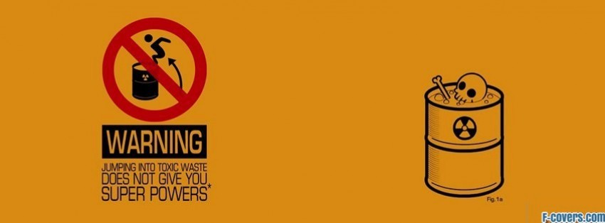 warning toxic waste super powers Facebook Cover timeline