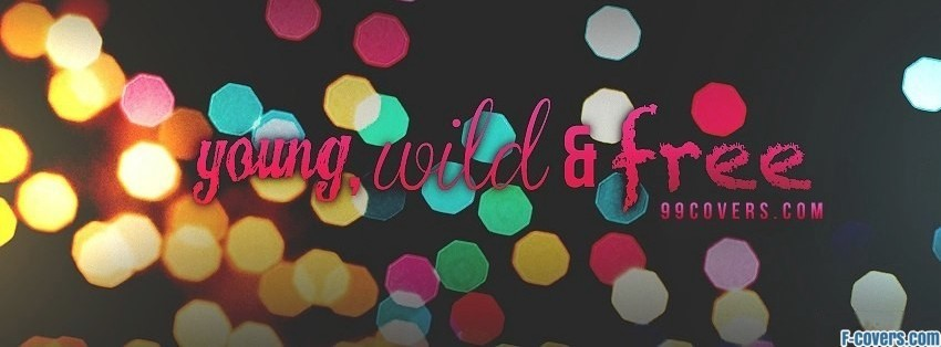 young wild free facebook cover