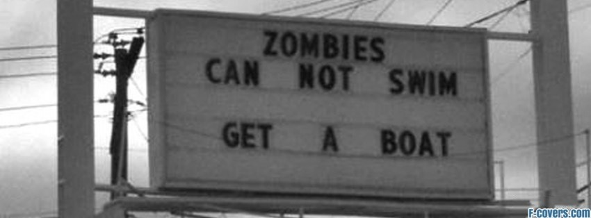 zombies cant swim get a boat sign facebook cover