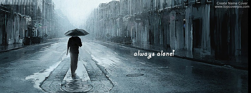 Sad Boy Alone Quotes: Always Alone Boy Name Cover For Facebook